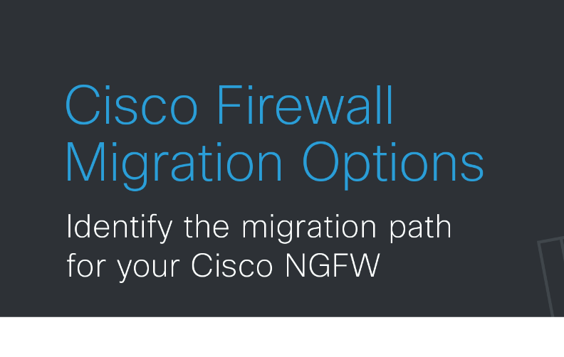 Cisco NGFW Migration Guide